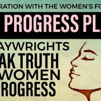 The Progress Plays: 10-minute Plays Speaking Truth to Women & Progress presented by Rising Tide Productions KC at ,