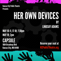 Her Own Devices by Lindsay Adams presented by Kansas City Public Theatre at Capsule, Kansas City MO