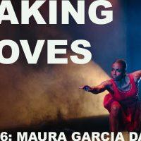 Making Moves #6: Maura Garcia Dance
