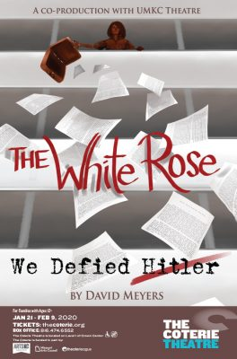 The White Rose: We Defied Hitler presented by The Coterie Theatre at The Coterie Theatre, Kansas City MO