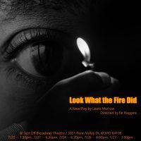 Look What the Fire Did by Lewis J. Morrow presented by FRINGE FESTIVAL by KC Creates at Just Off Broadway Theatre, Kansas City MO