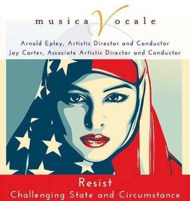 "Musica Vocale presents ""Resist: Challenging State ..."