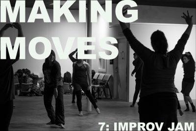 Making Moves #7: Improv Jam