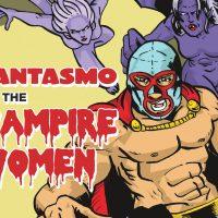 Fantasmo vs. the Vampire Women presented by Right Between the Ears at Union Station Kansas City, Kansas City MO