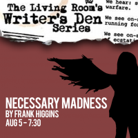 Necessary Madness presented by The Living Room Theatre at ,