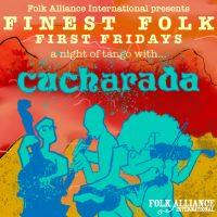 Finest Folk First Fridays: Cucharada presented by Folk Alliance International at ,