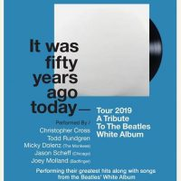 It Was Fifty Years Ago Today - Tour 2019 A Tribute to The Beatles' White Album