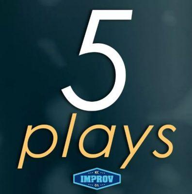 5 Plays