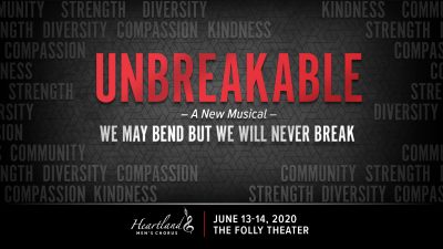 Unbreakable presented by Heartland Men's Chorus at The Folly Theater, Kansas City MO