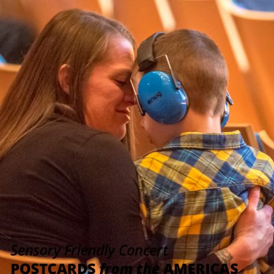Sensory Friendly Concert: Postcards from the Americas presented by Kansas City Symphony at Kauffman Center for the Performing Arts, Kansas City MO