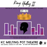 King Hedley II 👑 presented by KC MeltingPot Theatre at Just Off Broadway Theatre, Kansas City MO