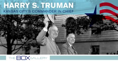 Harry S. Truman: Kansas City's Commander in Chief presented by The Box Gallery at The Box Gallery, Kansas City MO