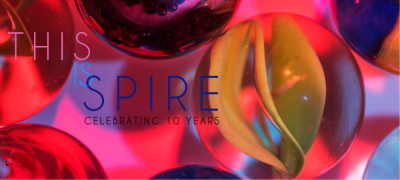 This is Spire: Celebrating 10 Years