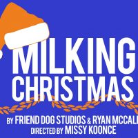 Milking Christmas presented by The Living Room Theatre at ,