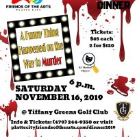 A Funny Thing Happened on the Way to Murder Fundraiser Dinner presented by Platte City Friends of the Arts at ,
