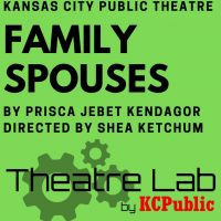Family Spouses (A Christmas Story) by Prisca Jebet Kendagor presented by Kansas City Public Theatre at Capsule, Kansas City MO