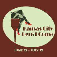 Kansas City Here I Come presented by Quality Hill Playhouse at Quality Hill Playhouse, Kansas City MO