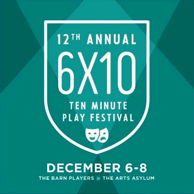 One Weekend Only! The Barn Players Present Their 12th Annual 6 X 10 Minute Play Festival! presented by The Barn Players Community Theatre at The Arts Asylum, Kansas City MO