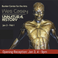 January Exhibition: Wes Casey | Unnatural History presented by Bunker Center for the Arts at Bunker Center for the Arts, Kansas City MO