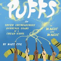PUFFS or Seven Increasingly Eventful Years at a Certain School of Magic and Magic presented by The Coterie Theatre at The Coterie Theatre, Kansas City MO