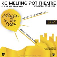 A Raisin in the Sun presented by KC MeltingPot Theatre at Just Off Broadway Theatre, Kansas City MO