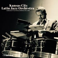 Kansas City Latin Jazz Orchestra presented by American Jazz Museum at The Blue Room, Kansas City MO
