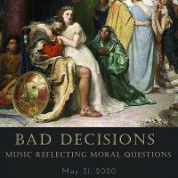 POSTPONED Musica Vocale presents Bad Decisions: Music Reflecting Moral Questions presented by Musica Vocale at ,