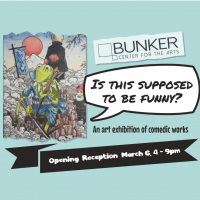 """Opening Reception – """"Is This Supposed to be Funny?"""" presented by Bunker Center for the Arts at Bunker Center for the Arts, Kansas City MO"""