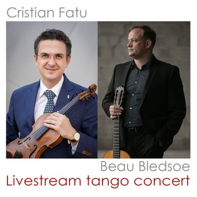 VIRTUAL – Livestream tango concert with Cristian Fatu (violin) and Beau Bledsoe (guitar) presented by Ensemble Iberica at ,