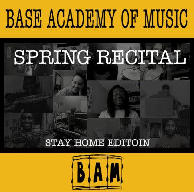 VIRTUAL – BAM Spring Recital – Stay Home Edition presented by Base Academy of Music at Online/Virtual Space, 0 0