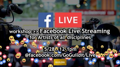 VIRTUAL – Facebook Live Streaming for Artists of all disciplines presented by GUILDit at ,