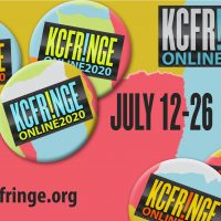 VIRTUAL – KC Fringe 2020 presented by FRINGE FESTIVAL by KC Creates at Online/Virtual Space, 0 0