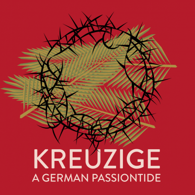 Te Deum Antiqua Series – Kreuzige: A German Passiontide presented by Te Deum at ,
