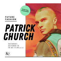 VIRTUAL- Future Fashion 2020: Patrick Church presented by Rightfully Sewn at ,