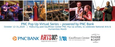 VIRTUAL- PNC Pop Up Series presented by Kauffman Center for the Performing Arts at Online/Virtual Space, 0 0