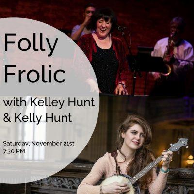 Folly Frolic with Kelley Hunt & Kelly Hunt presented by Folly Theater at The Folly Theater, Kansas City MO