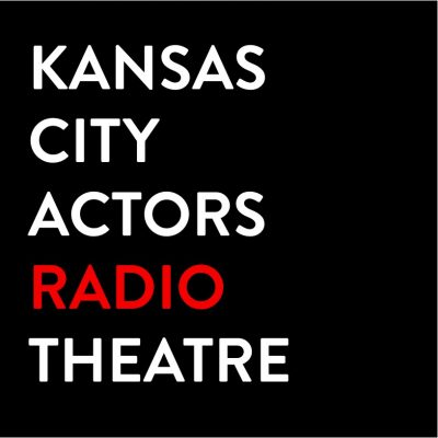 Kansas City Actors Radio Theatre On-Air & Virtual presented by Kansas City Actors Theatre at Online/Virtual Space, 0 0