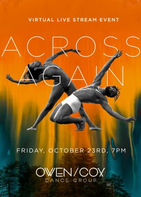 "VIRTUAL- ""across again"" Virtual Premiere presented by Owen/Cox Dance Group at Online/Virtual Space, 0 0"