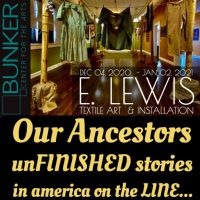 E. Lewis: Our Ancestors unFINISHED stories in america on the LINE presented by Bunker Center for the Arts at Bunker Center for the Arts, Kansas City MO