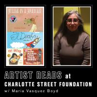 VIRTUAL- Artist Reads @Charlotte Street Foundation w/ Maria Vasquez Boyd presented by Charlotte Street Foundation at Online/Virtual Space, 0 0
