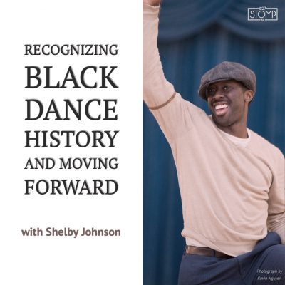VIRTUAL- Recognizing Black Dance History and Moving Fwd w/ Shelby Johnson presented by 627 Stomp at Online/Virtual Space, 0 0