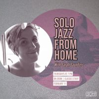VIRTUAL – Solo Jazz From Home with Sarah Saunders presented by 627 Stomp at Online/Virtual Space, 0 0