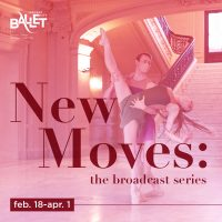"VIRTUAL – Kansas City Ballet presents ""New Moves: the broadcast series"" presented by Kansas City Ballet at Online/Virtual Space, 0 0"
