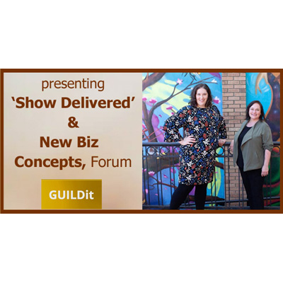VIRTUAL -'Show Delivered' & New Biz Concepts, Forum presented by GUILDit at Online/Virtual Space, 0 0