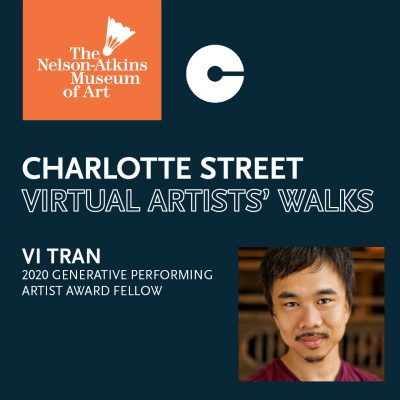 VIRTUAL – Charlotte Street Artists' Walk: Vi Tran presented by The Nelson-Atkins Museum of Art at The Nelson-Atkins Museum of Art, Kansas City MO