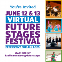 Virtual Future Stages Festival presented by Kauffman Center for the Performing Arts at Online/Virtual Space, 0 0