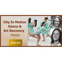 VIRTUAL – City In Motion Dance & Arts Recovery Forum presented by GUILDit at Online/Virtual Space, 0 0