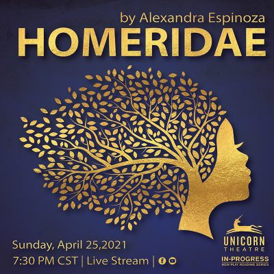 VIRTUAL – Homeridae by Alexandra Espinoza – Reading presented by Unicorn Theatre at Unicorn Theatre, Kansas City MO