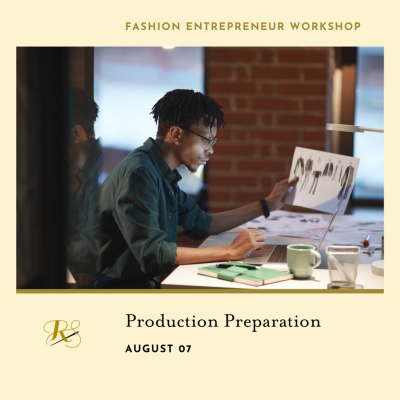 VIRTUAL – Fashion Entrepreneurs Workshop: Production Preparation presented by Rightfully Sewn at Online/Virtual Space, 0 0
