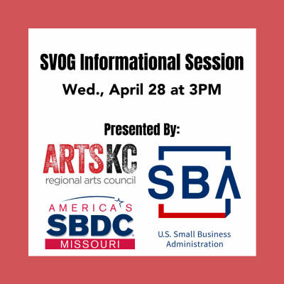 SVOG Arts Information Session with ArtsKC, SBA, and SBDC at UMKC presented by ArtsKC – Regional Arts Council at Online/Virtual Space, 0 0
